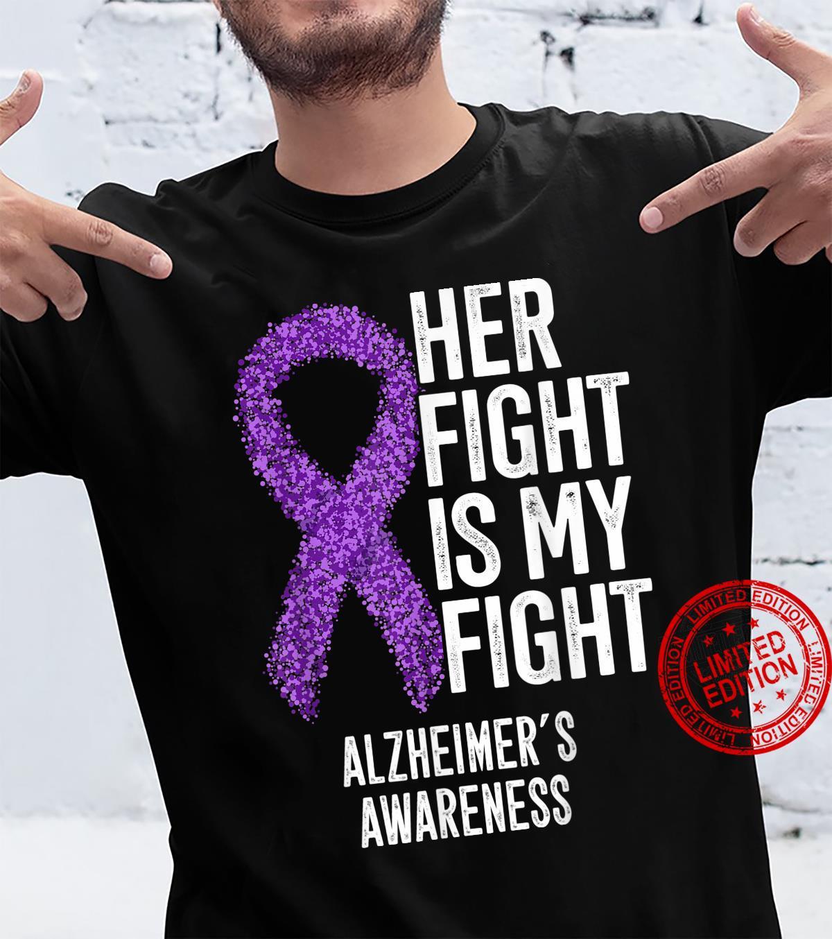 Alzheimers Her Fight Is My Fight Alzheimer's Awareness Shirt