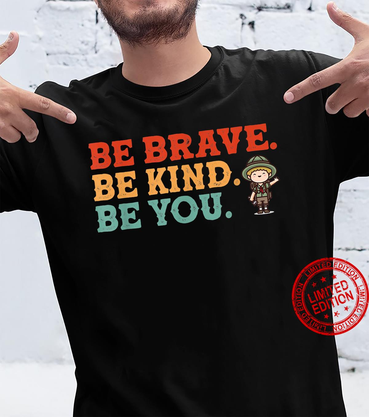 Be brave be kind be you Scout cookie Shirt