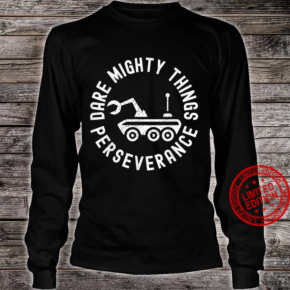 Dare Mighty Things Perseverance Vintage Art Shirt long sleeved