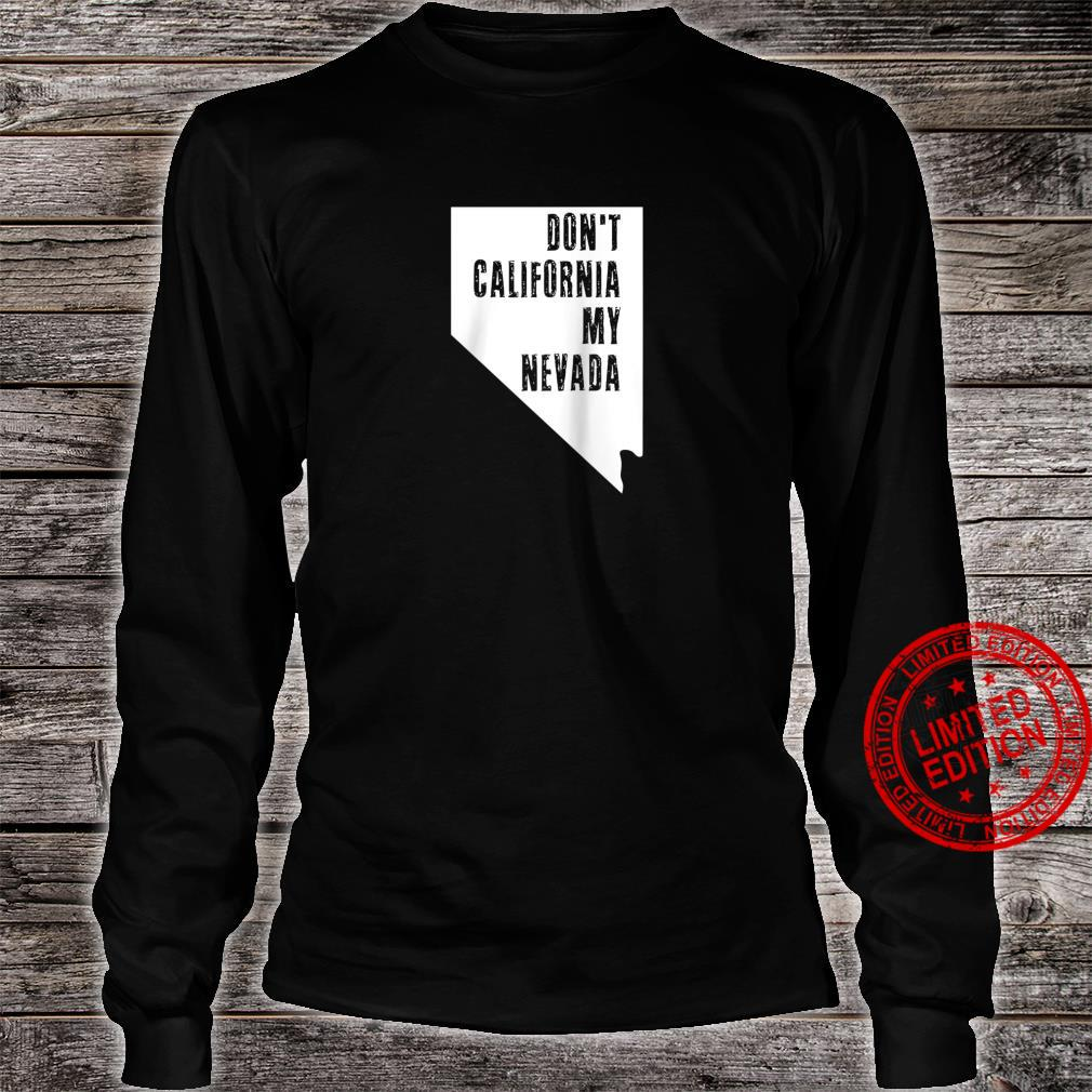 Dont California My Nevada Calexit Mass Exodus State Leaving Shirt long sleeved