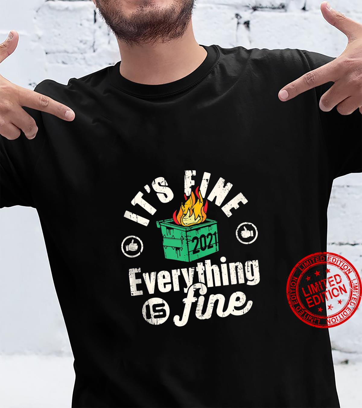 Funny 2021 Dumpster Fire Everything is fine Shirt