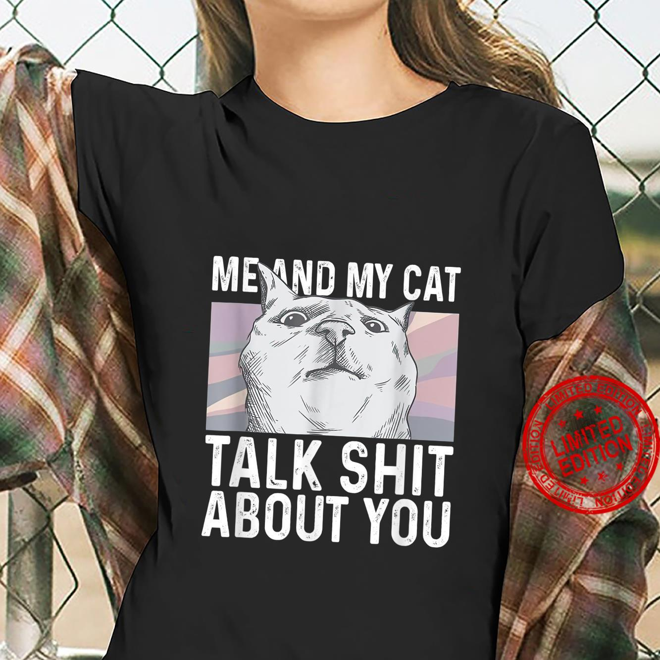 Me And My Cat Talk Shit About You Shirt Cat Shirt ladies tee