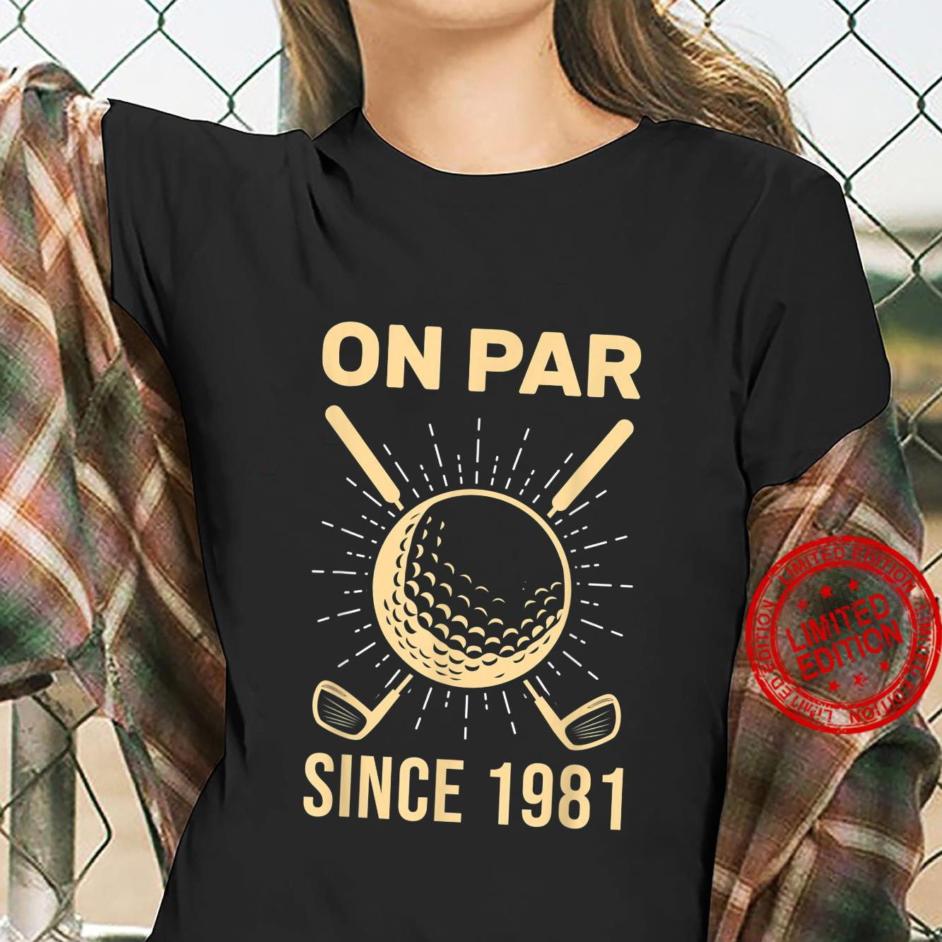 On Par Since 1981 Golfer Forty Years Old 40th Birthday Golf Shirt ladies tee