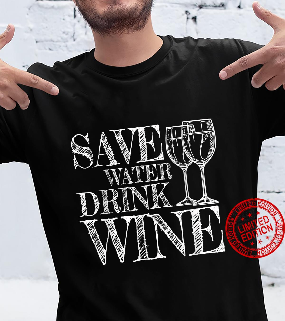 Save Water Drink Wine Red Tasting Quote White Wine Drinking Shirt