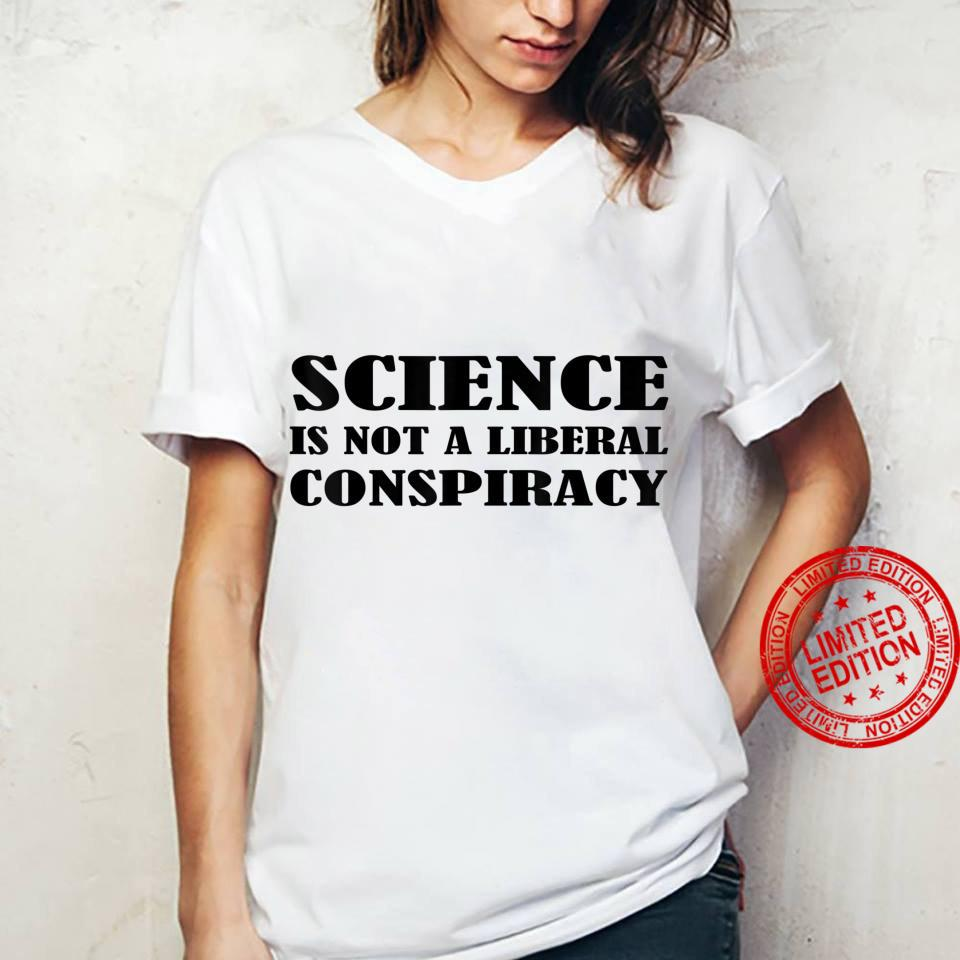 Science Is Not A Liberal Conspiracy Shirt ladies tee