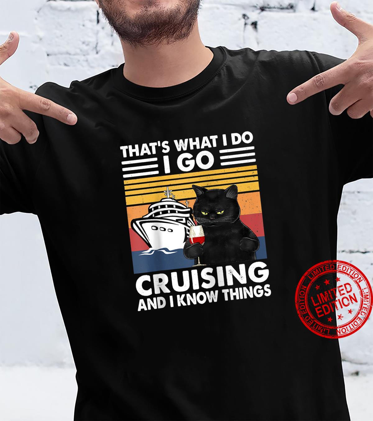 That What I Do I Go Cruising And I Know Things Shirt