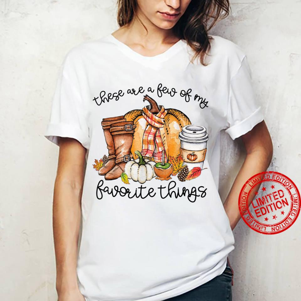 These Are A Few Of My Favorite Thing Fall Thanksgiving Shirt ladies tee