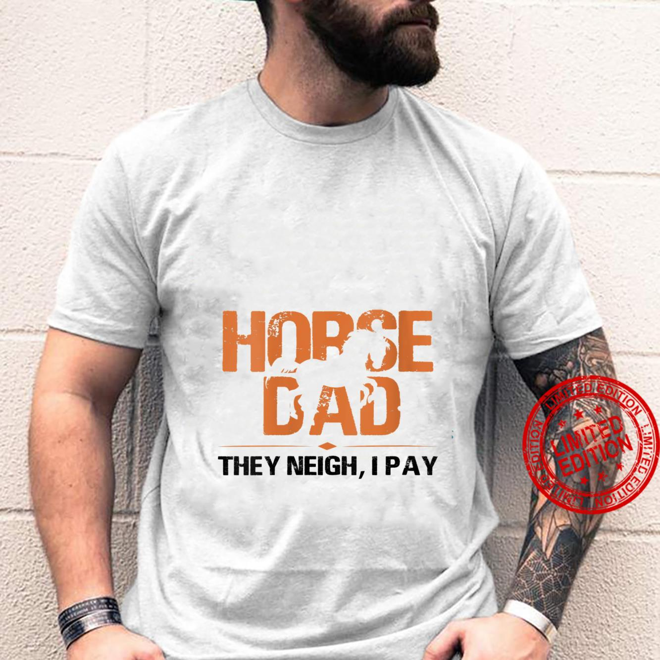 Womens Horse Dad They Neigh I Pay Shirt