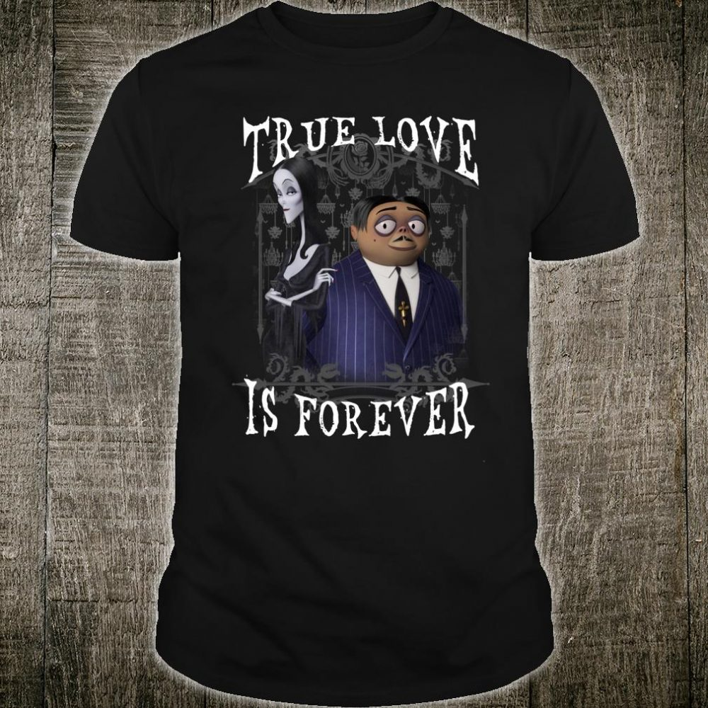 Addams Family Morticia And Gomez True Love Is Forever Shirt