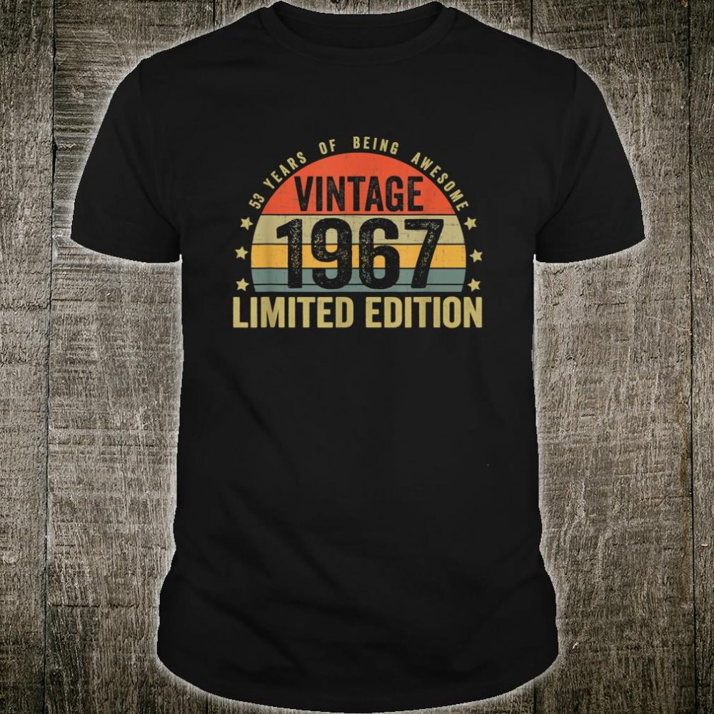Born January 1967 Limited Edition Bday 53rd Birthday Shirt