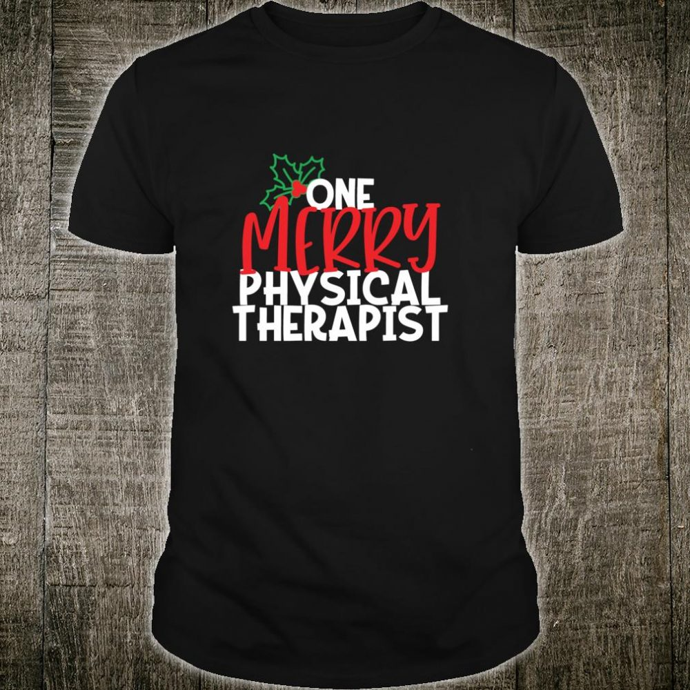 Cute Christmas One Merry Physical Therapist PT Shirt