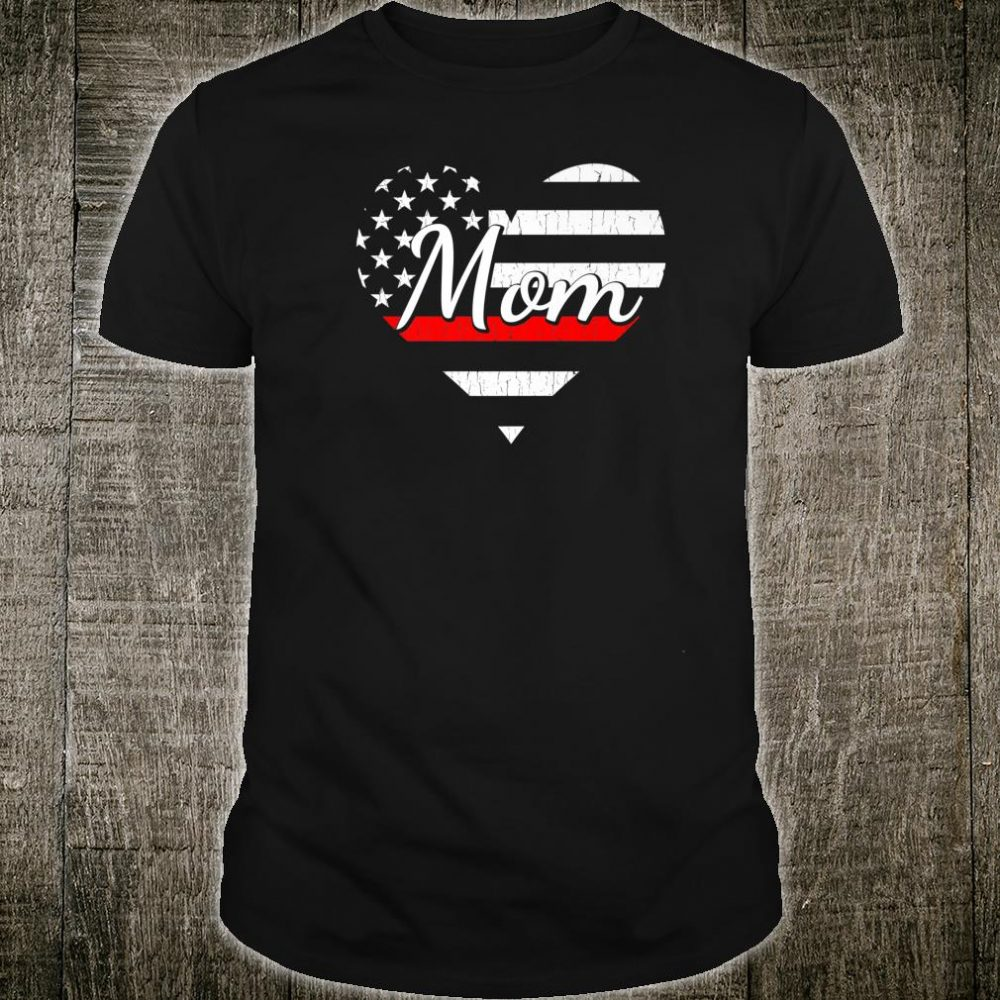 Firefighter Mom Life Heart The Thin Red Line Heart Shirt