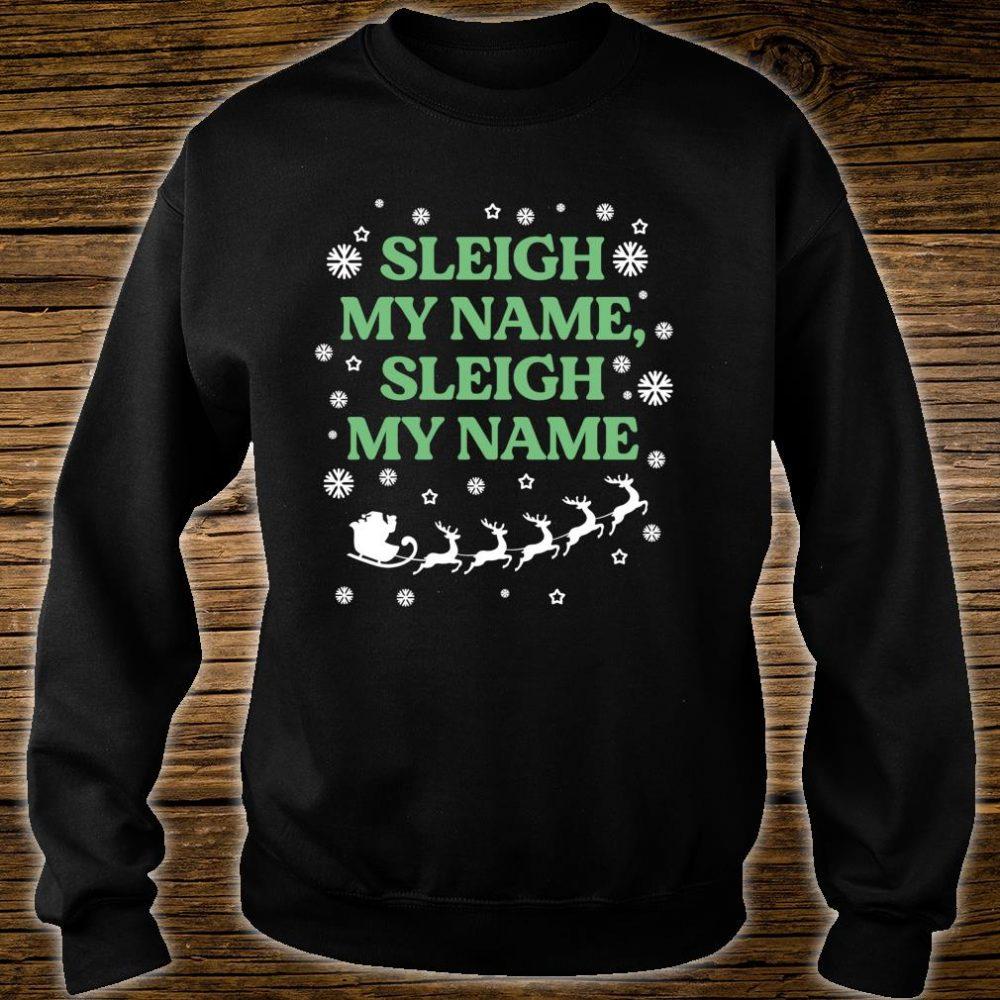 Funny Sleigh My Name Christmas Shirt sweater