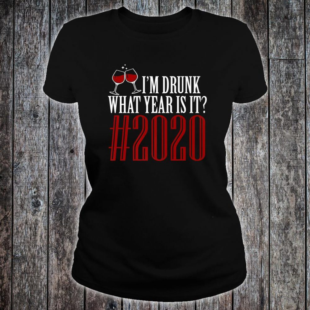 Happy New Year What Year Is It #2020 Shirt ladies tee