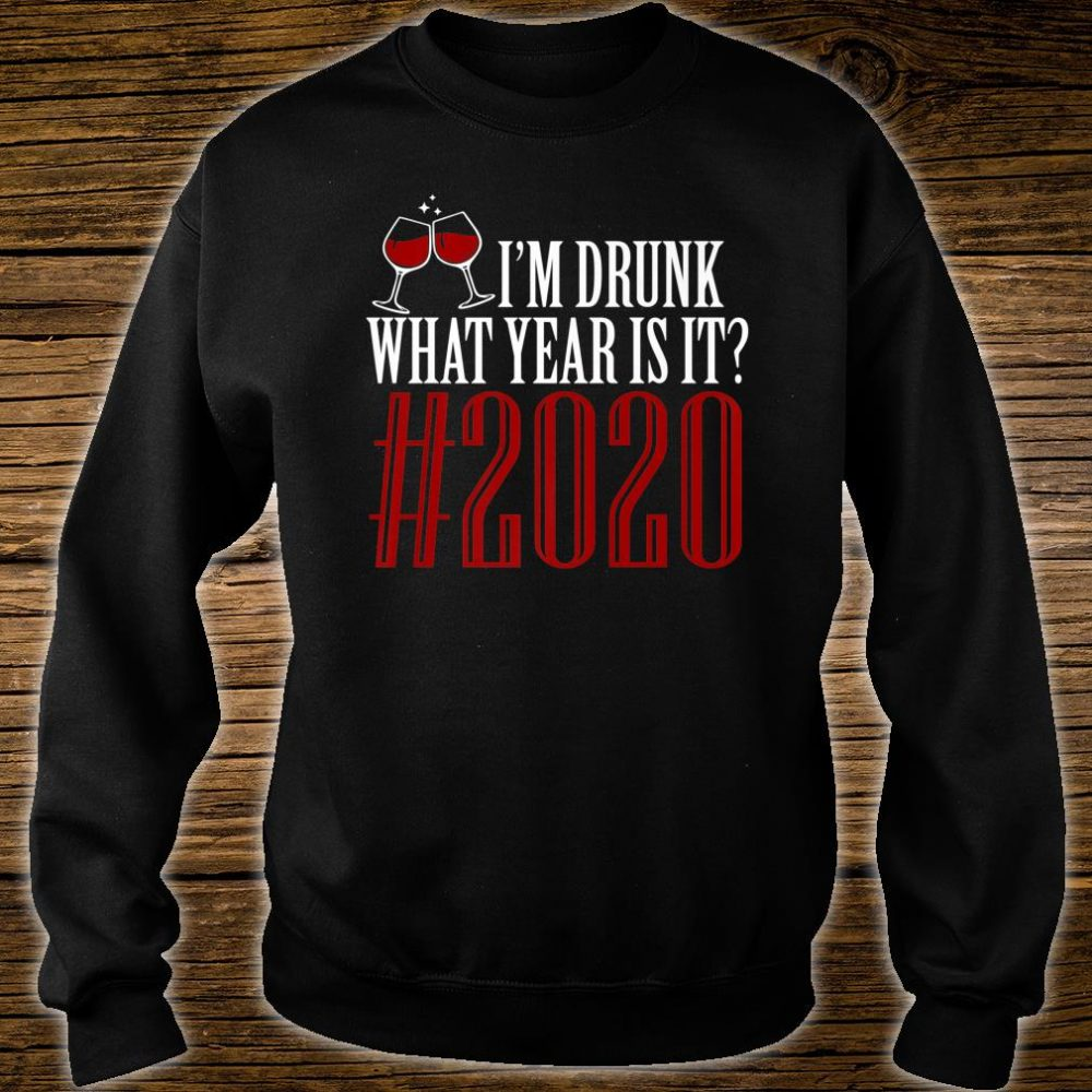 Happy New Year What Year Is It #2020 Shirt sweater