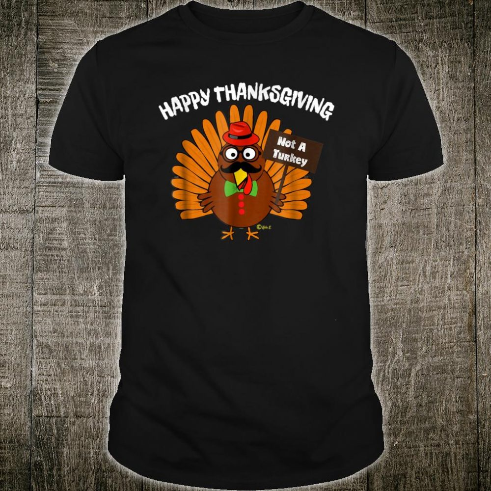 Happy Thanksgiving Shirt Not A Turkey In Disguise Vegan Shirt