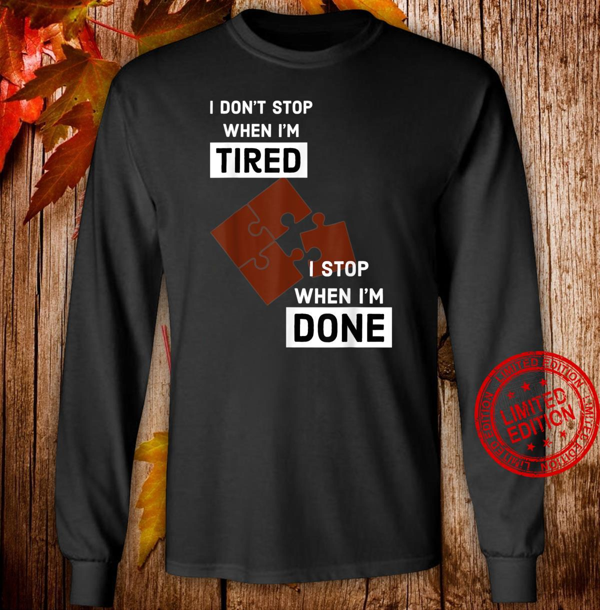 I Stop When I'm Done Puzzle Shirt long sleeved