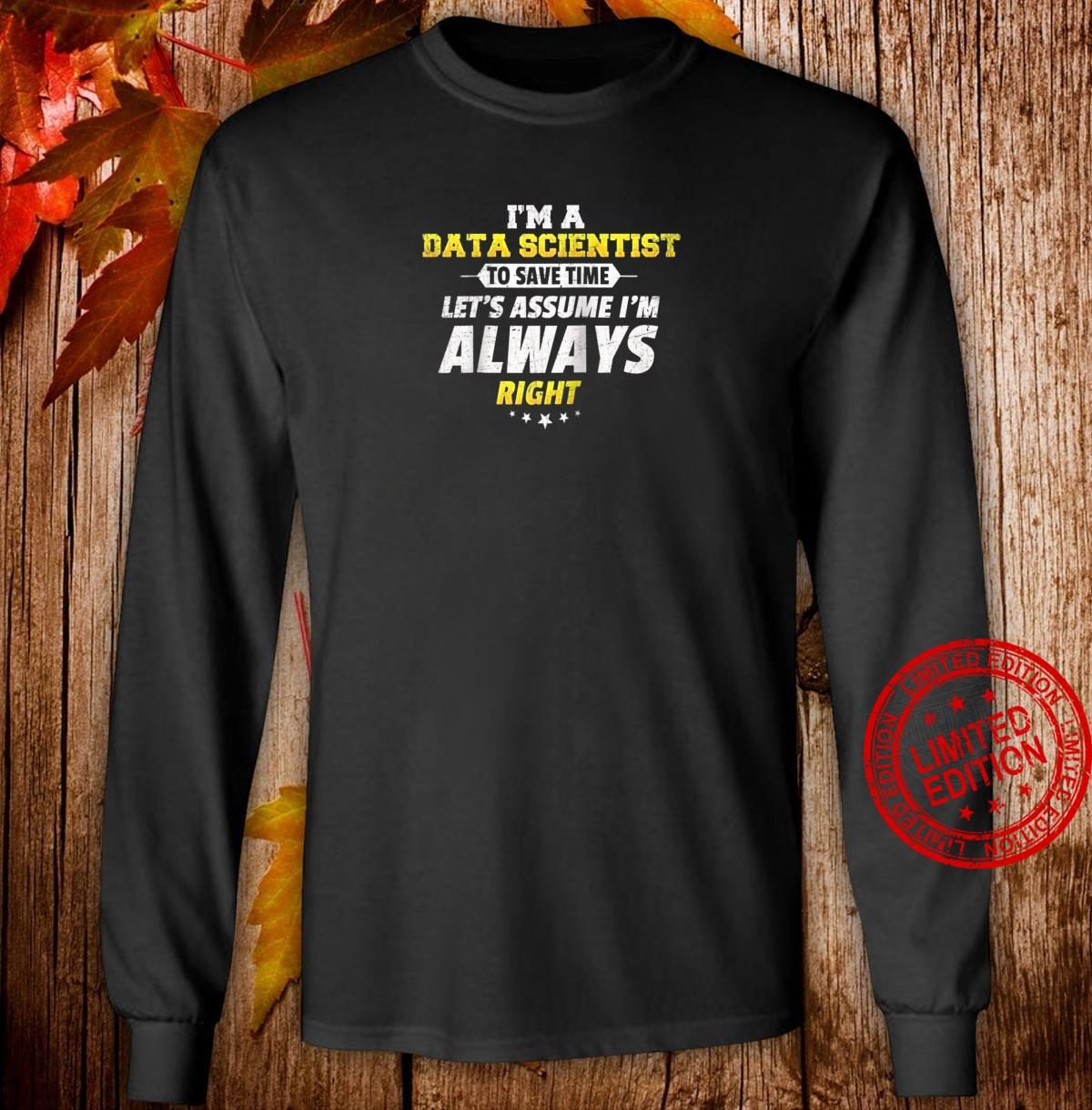 I'm a Data Scientist, Scientist, Science Shirt long sleeved