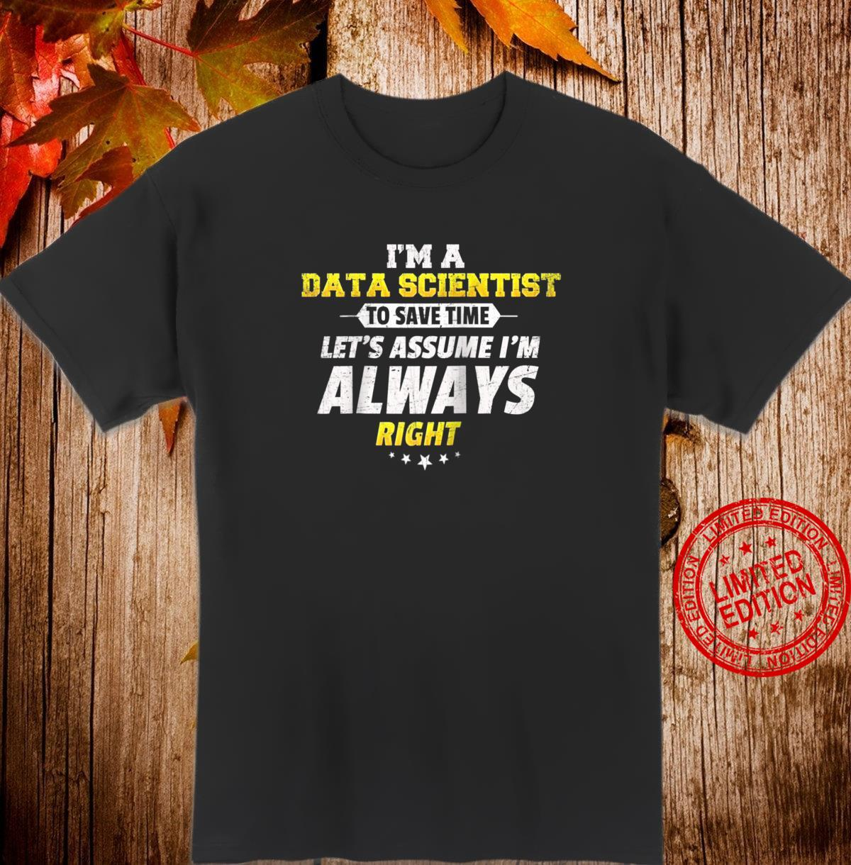 I'm a Data Scientist, Scientist, Science Shirt