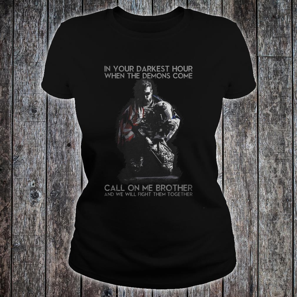 In your darkest hour when the demons come shirt ladies tee