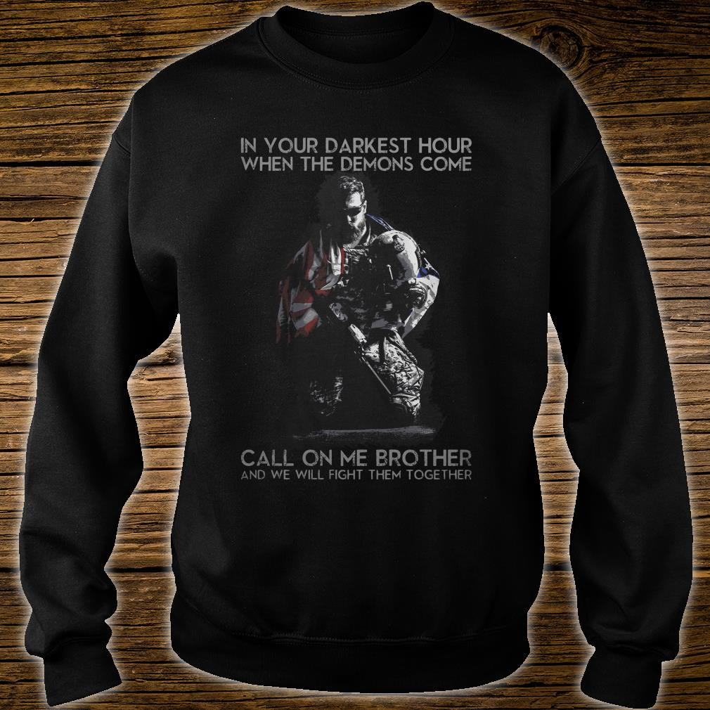 In your darkest hour when the demons come shirt sweater