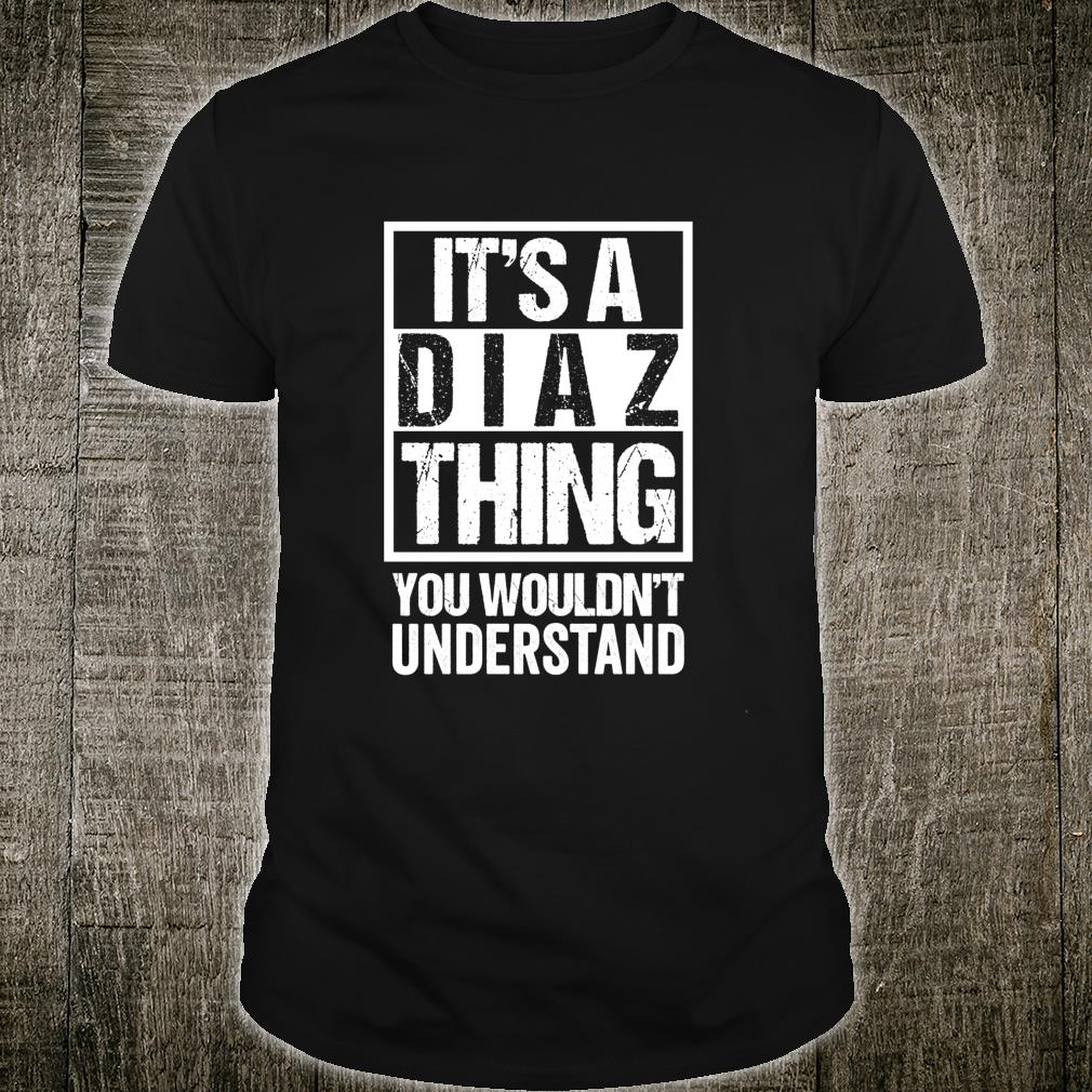 Diaz New It/'s A Dlaz Thing You Wouldn/'t Understand Standard College Hoodie