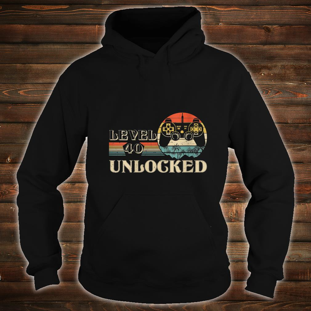 Level 40 Unlocked Shirt hoodie