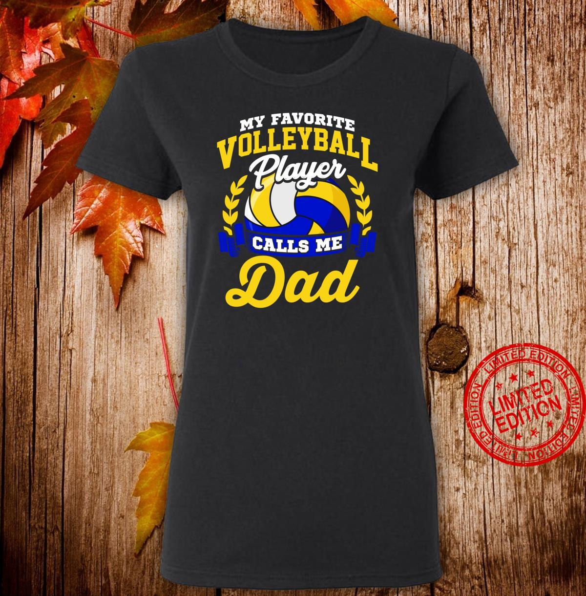 Volleyball My Favorite Volleyball Player Calls Me Dad Shirt ladies tee