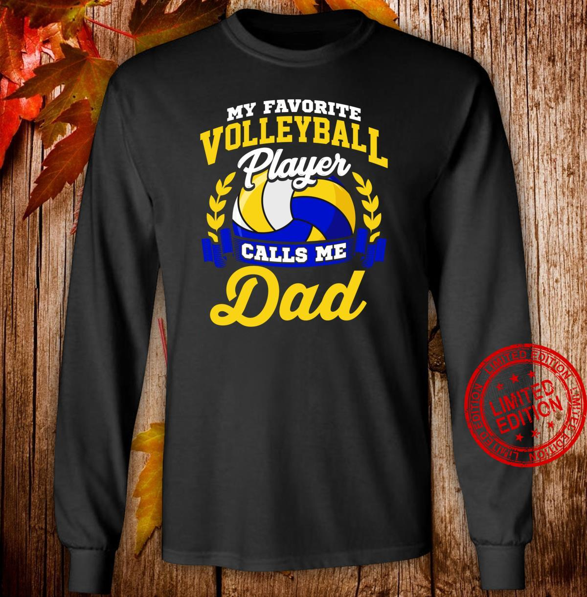 Volleyball My Favorite Volleyball Player Calls Me Dad Shirt long sleeved