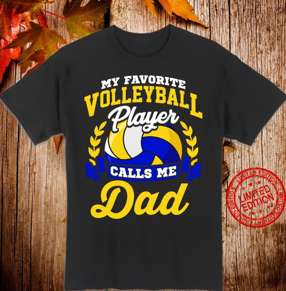 Volleyball My Favorite Volleyball Player Calls Me Dad Shirt