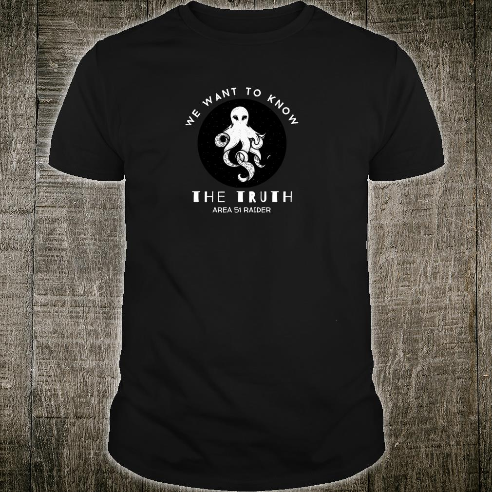 We Want to Know the Truth - Area 51 Raider Shirt