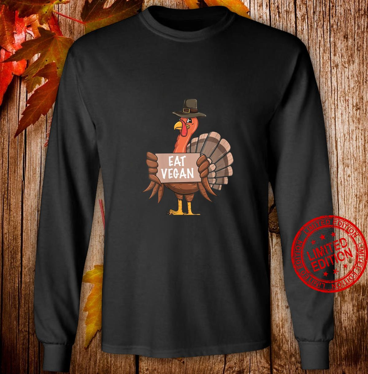 Womens Thanksgiving Turkey Eat Vegan Shirt long sleeved