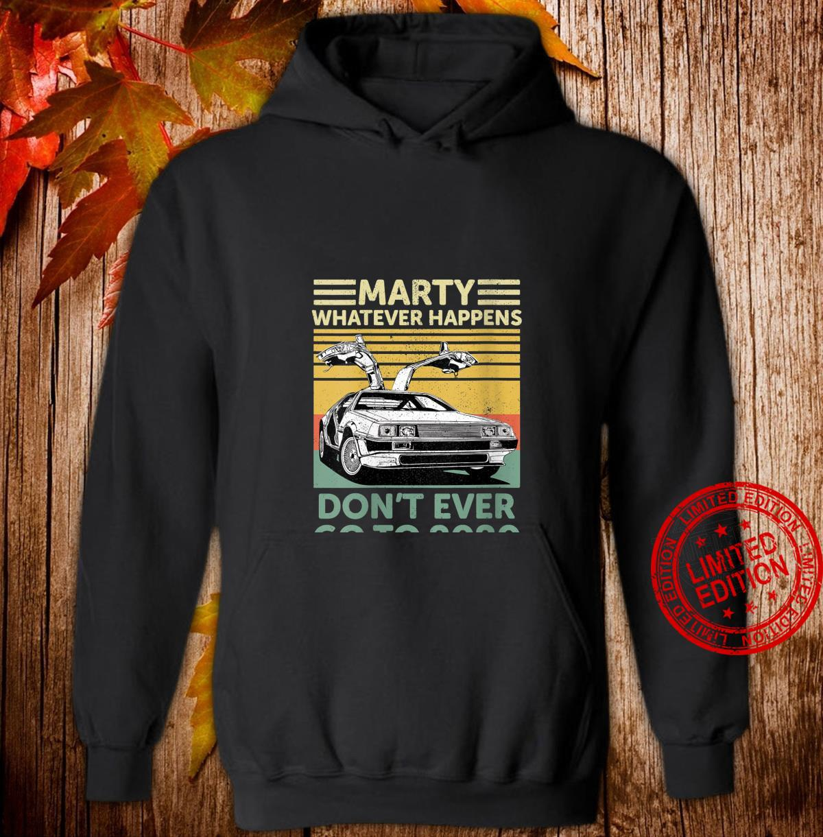 Womens Vintage Car Marty Whatever Happens Don't Ever Go to 2020 Shirt hoodie